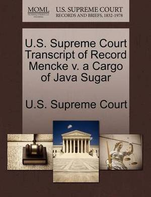 U.S. Supreme Court Transcript of Record Mencke V. a Cargo of Java Sugar