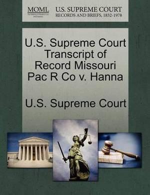 U.S. Supreme Court Transcript of Record Missouri Pac R Co V. Hanna