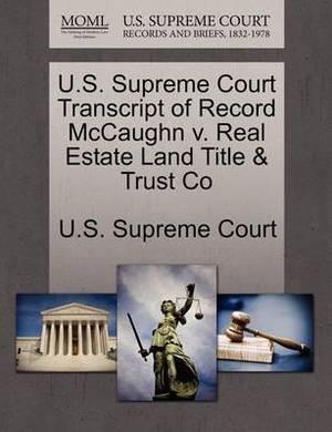 U.S. Supreme Court Transcript of Record McCaughn V. Real Estate Land Title & Trust Co