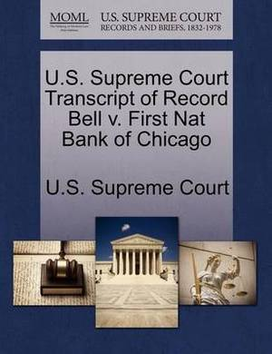 U.S. Supreme Court Transcript of Record Bell V. First Nat Bank of Chicago