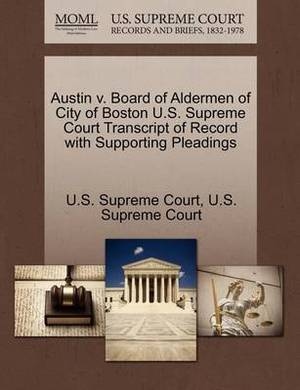 Austin V. Board of Aldermen of City of Boston U.S. Supreme Court Transcript of Record with Supporting Pleadings