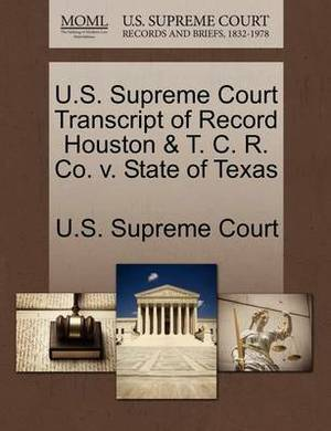 U.S. Supreme Court Transcript of Record Houston & T. C. R. Co. V. State of Texas