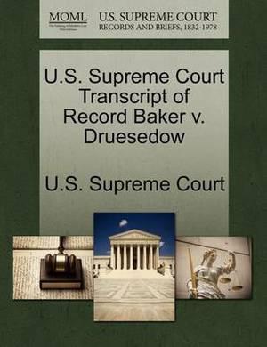 U.S. Supreme Court Transcript of Record Baker V. Druesedow
