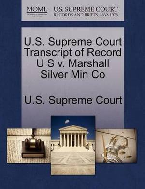 U.S. Supreme Court Transcript of Record U S V. Marshall Silver Min Co