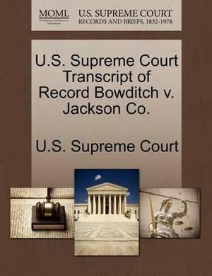 U.S. Supreme Court Transcript of Record Bowditch V. Jackson Co.