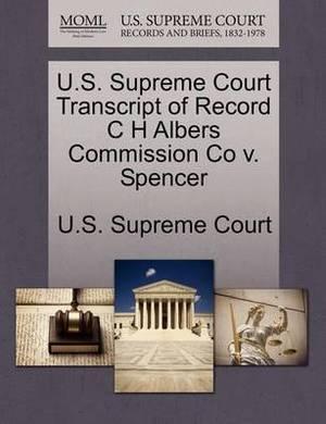 U.S. Supreme Court Transcript of Record C H Albers Commission Co V. Spencer