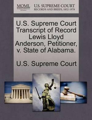 U.S. Supreme Court Transcript of Record Lewis Lloyd Anderson, Petitioner, V. State of Alabama.