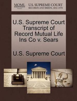U.S. Supreme Court Transcript of Record Mutual Life Ins Co V. Sears