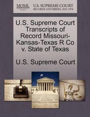 U.S. Supreme Court Transcripts of Record Missouri-Kansas-Texas R Co V. State of Texas