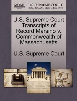 U.S. Supreme Court Transcripts of Record Marsino V. Commonwealth of Massachusetts