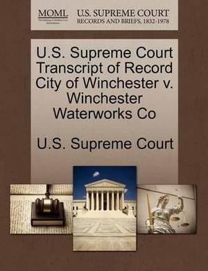 U.S. Supreme Court Transcript of Record City of Winchester V. Winchester Waterworks Co