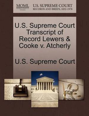 U.S. Supreme Court Transcript of Record Lewers & Cooke V. Atcherly