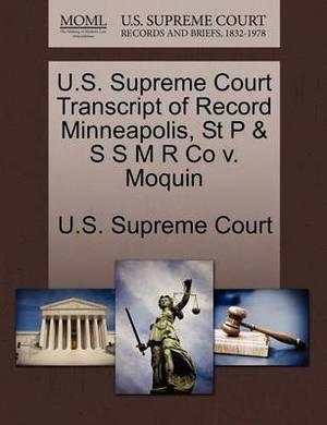 U.S. Supreme Court Transcript of Record Minneapolis, St P & S S M R Co V. Moquin