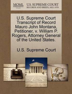 U.S. Supreme Court Transcript of Record Mauro John Montana, Petitioner, V. William P. Rogers, Attorney General of the United States.