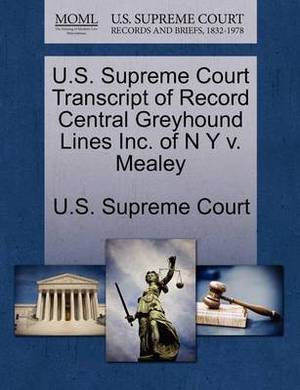 U.S. Supreme Court Transcript of Record Central Greyhound Lines Inc. of N y V. Mealey