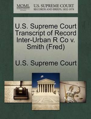 U.S. Supreme Court Transcript of Record Inter-Urban R Co V. Smith (Fred)