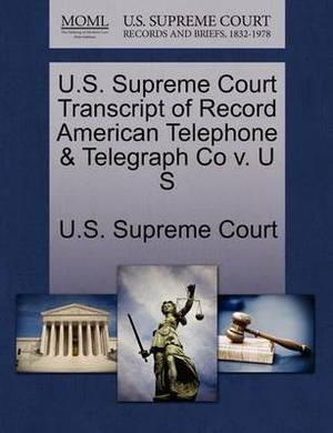 U.S. Supreme Court Transcript of Record American Telephone & Telegraph Co V. U S
