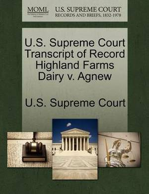 U.S. Supreme Court Transcript of Record Highland Farms Dairy V. Agnew