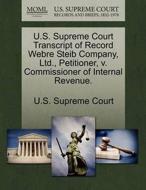 U.S. Supreme Court Transcript of Record Webre Steib Company, Ltd., Petitioner, V. Commissioner of Internal Revenue.