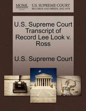 U.S. Supreme Court Transcript of Record Lee Look V. Ross