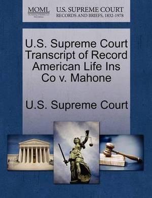 U.S. Supreme Court Transcript of Record American Life Ins Co V. Mahone