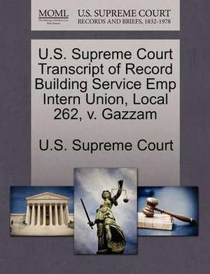 U.S. Supreme Court Transcript of Record Building Service Emp Intern Union, Local 262, V. Gazzam