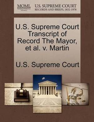 U.S. Supreme Court Transcript of Record the Mayor, et al. V. Martin