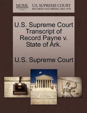 U.S. Supreme Court Transcript of Record Payne V. State of Ark.