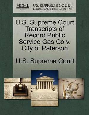 U.S. Supreme Court Transcripts of Record Public Service Gas Co V. City of Paterson