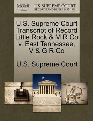 U.S. Supreme Court Transcript of Record Little Rock & M R Co V. East Tennessee, V & G R Co