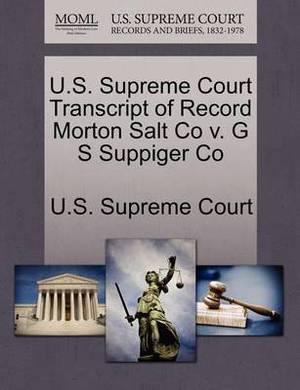 U.S. Supreme Court Transcript of Record Morton Salt Co V. G S Suppiger Co