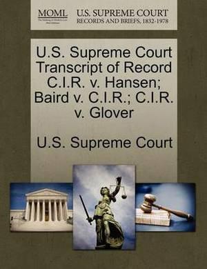 U.S. Supreme Court Transcript of Record C.I.R. V. Hansen; Baird V. C.I.R.; C.I.R. V. Glover