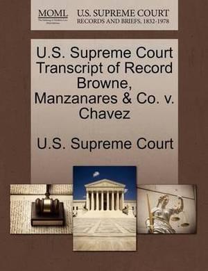 U.S. Supreme Court Transcript of Record Browne, Manzanares & Co. V. Chavez