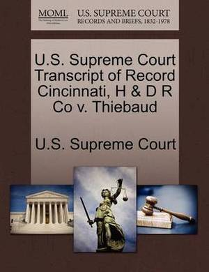 U.S. Supreme Court Transcript of Record Cincinnati, H & D R Co V. Thiebaud