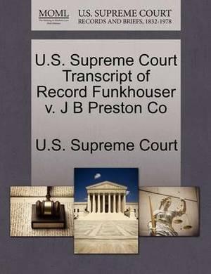 U.S. Supreme Court Transcript of Record Funkhouser V. J B Preston Co