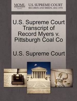 U.S. Supreme Court Transcript of Record Myers V. Pittsburgh Coal Co