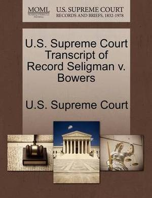 U.S. Supreme Court Transcript of Record Seligman V. Bowers