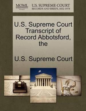 The U.S. Supreme Court Transcript of Record Abbotsford