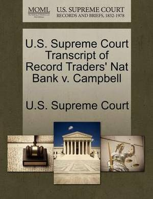 U.S. Supreme Court Transcript of Record Traders' Nat Bank V. Campbell