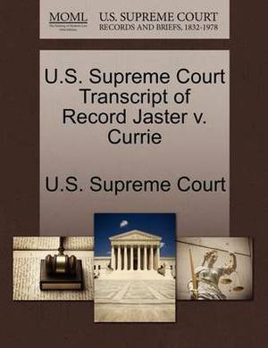 U.S. Supreme Court Transcript of Record Jaster V. Currie