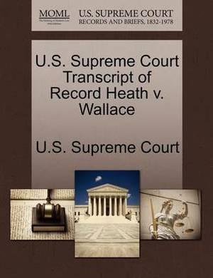 U.S. Supreme Court Transcript of Record Heath V. Wallace