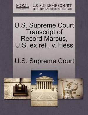 U.S. Supreme Court Transcript of Record Marcus, U.S. Ex Rel., V. Hess