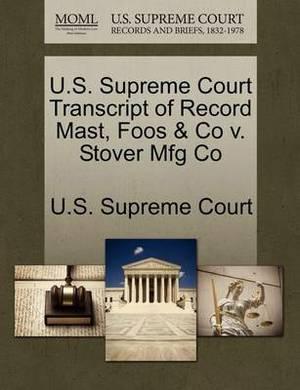 U.S. Supreme Court Transcript of Record Mast, Foos & Co V. Stover Mfg Co
