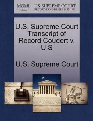 U.S. Supreme Court Transcript of Record Coudert V. U S