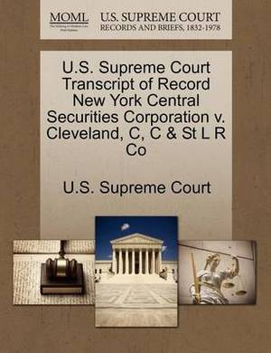 U.S. Supreme Court Transcript of Record New York Central Securities Corporation V. Cleveland, C, C & St L R Co