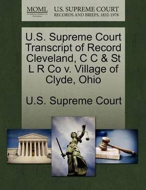 U.S. Supreme Court Transcript of Record Cleveland, C C & St L R Co V. Village of Clyde, Ohio