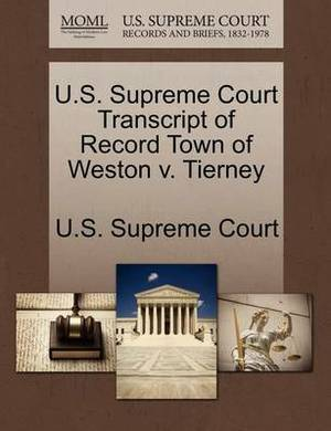 U.S. Supreme Court Transcript of Record Town of Weston V. Tierney