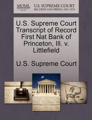U.S. Supreme Court Transcript of Record First Nat Bank of Princeton, Ill. V. Littlefield