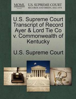 U.S. Supreme Court Transcript of Record Ayer & Lord Tie Co V. Commonwealth of Kentucky
