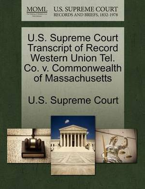 U.S. Supreme Court Transcript of Record Western Union Tel. Co. V. Commonwealth of Massachusetts